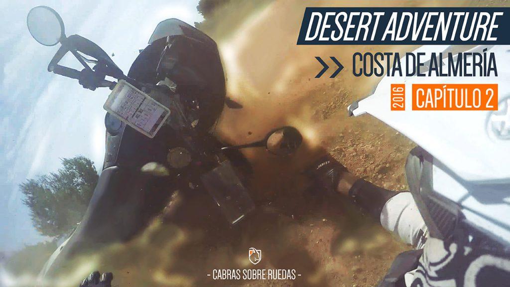 Desert Adventure 2016 | Capítulo 2