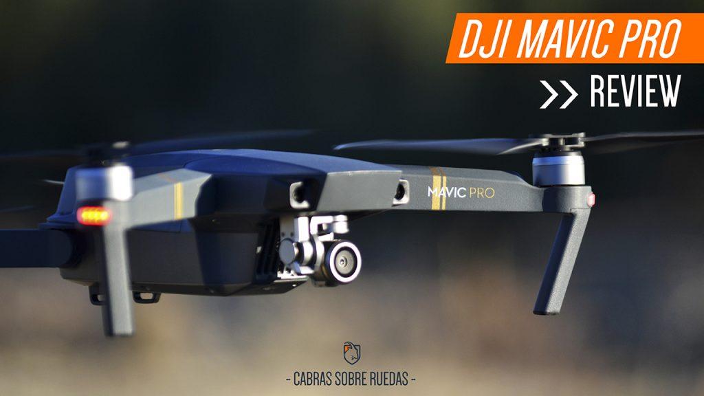 DJI Mavic Pro | Review | Cabras Sobre Ruedas