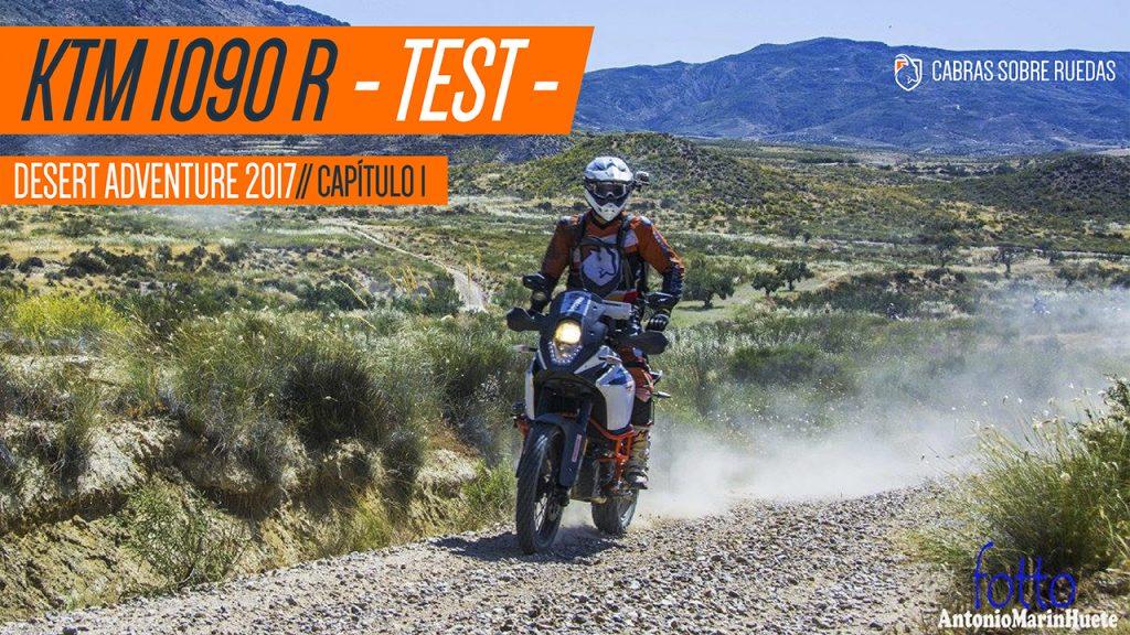 KTM 1090R – TEST | Desert Adventure 2017 | Capítulo 1 | Cabras Sobre Ruedas