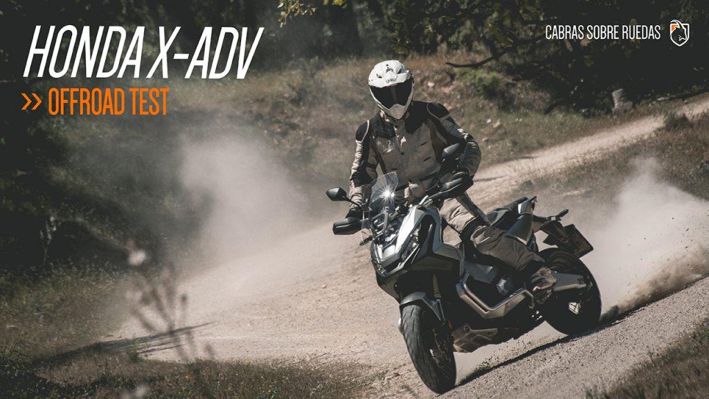 Honda X-ADV | OffRoad test | Cabras Sobre Ruedas