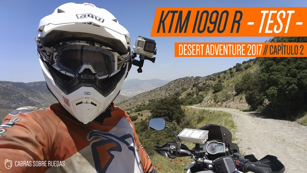 KTM 1090R – TEST | Desert Adventure 2017 | Capítulo 2 | Cabras Sobre Ruedas