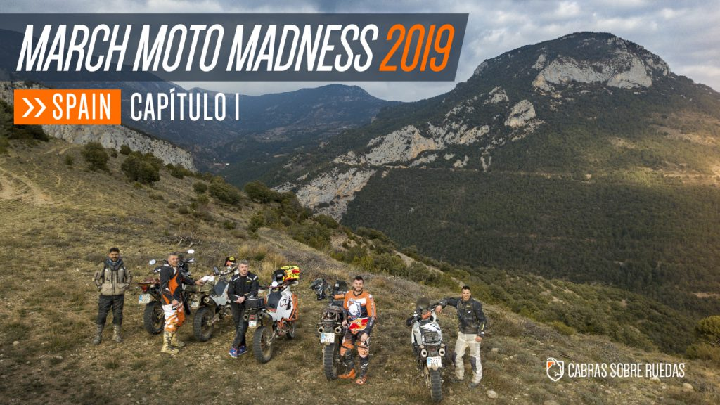March Moto Madness 2019 | Capítulo 1 | Cabras Sobre Ruedas