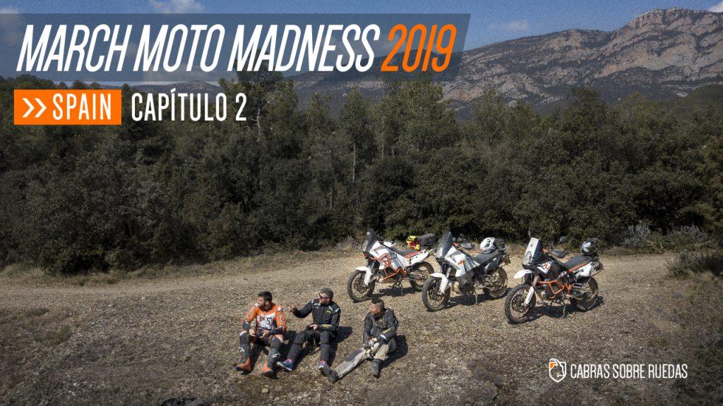 March Moto Madness 2019 | Capítulo 2 | Cabras Sobre Ruedas